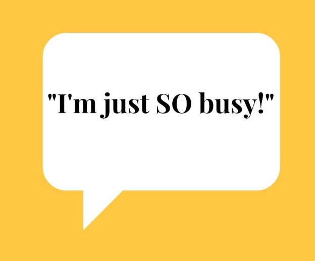 You're not nearly as busy as you think